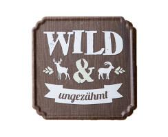 """Metall-Schild """"Wild und ungezähmt"""""""